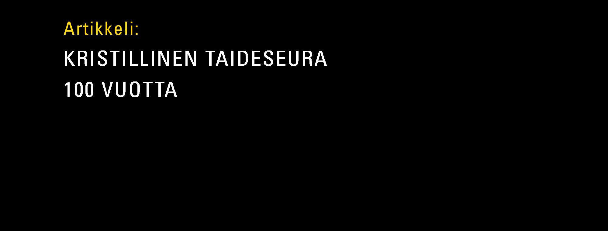 Kristillinen Taideseura 100 vuotta